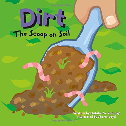 9781404803312: Dirt: The Scoop on Soil (Amazing Science)