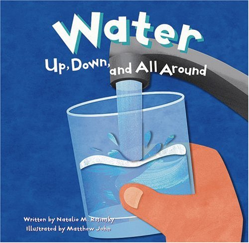 9781404803367: Water: Up, Down, and All Around (Amazing Science)