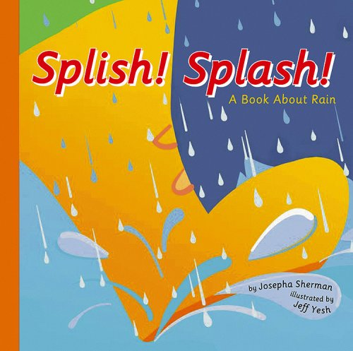 9781404803398: Splish! Splash!: A Book About Rain (Amazing Science: Weather)