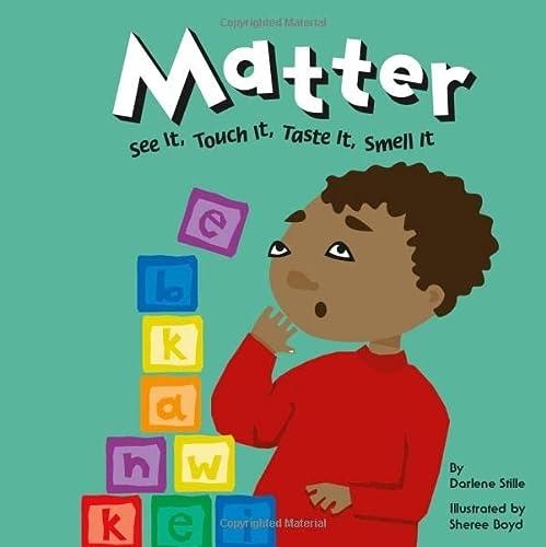 Matter: See It, Touch It, Taste It, Smell It (Amazing Science (Picture Window)): Stille, Darlene