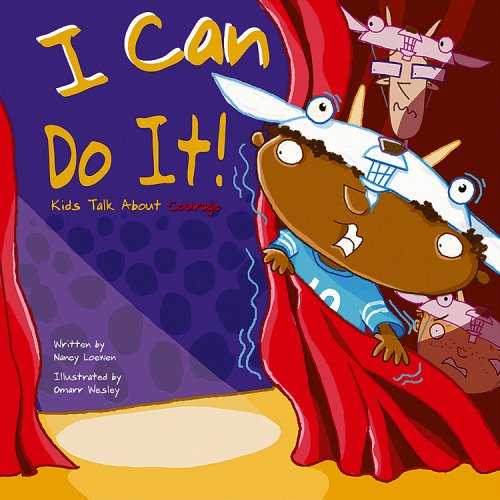 I Can Do It!: Kids Talk About Courage: Nancy Loewen