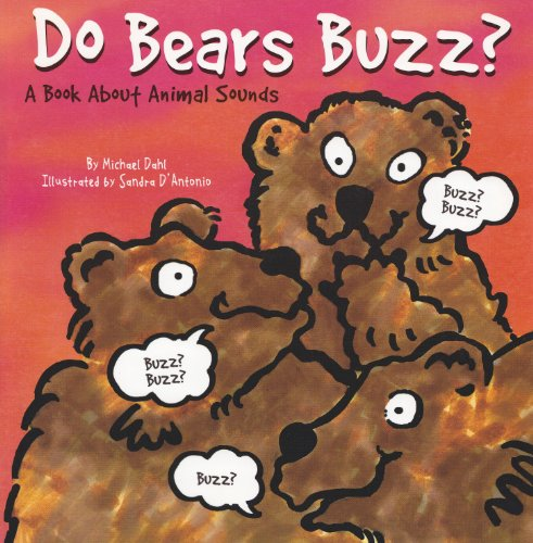 9781404803701: Do Bears Buzz?: A Book About Animal Sounds (Animals All Around)