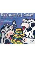 9781404803718: Do Cows Eat Cake?: A Book About What Animals Eat (Animals All Around)