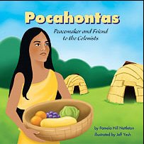 Pocahontas : Peacemaker and Friend to the: Pamela Hill Nettleton