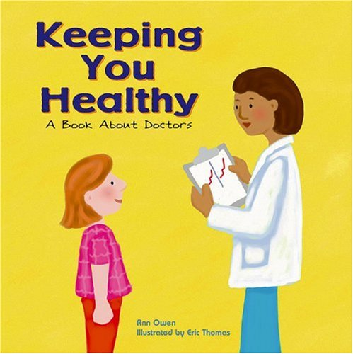 9781404804791: Keeping You Healthy: A Book About Doctors (Community Workers)