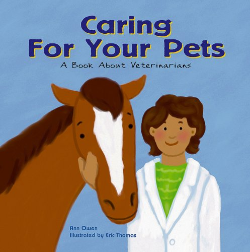 9781404804814: Caring for Your Pets: A Book About Veterinarians (Community Workers)