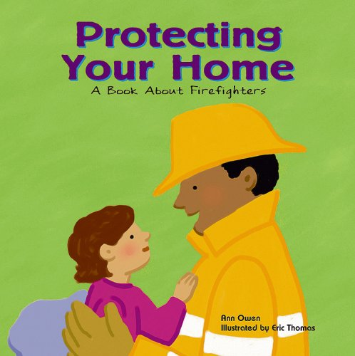 9781404804821: Protecting Your Home: A Book About Firefighters (Community Workers)
