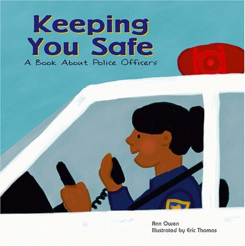 9781404804838: Keeping You Safe: A Book About Police Officers (Community Workers)