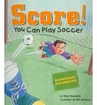 Score!: You Can Play Soccer (Game Day): Fauchald, Nick