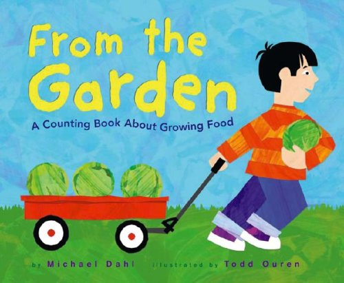 9781404805781: From the Garden: A Counting Book About Growing Food (Know Your Numbers)