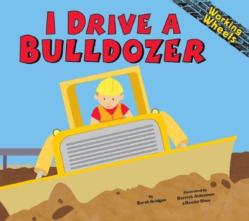 9781404806139: I Drive a Bulldozer (Working Wheels)