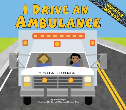 I Drive an Ambulance (Working Wheels): PhD, Sarah Bridges