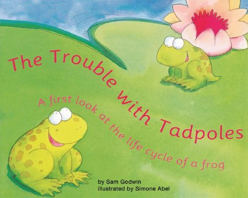 The Trouble With Tadpoles: A First Look: Godwin, Sam