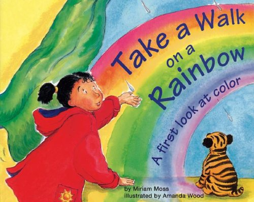 9781404806603: Take a Walk on a Rainbow: A First Look at Color (First Look: Science)