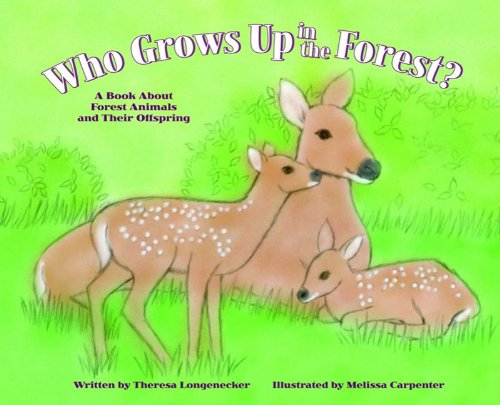 9781404807907: Who Grows Up in the Forest?: A Book About Forest Animals and Their Offspring (Who Grows Up Here?)