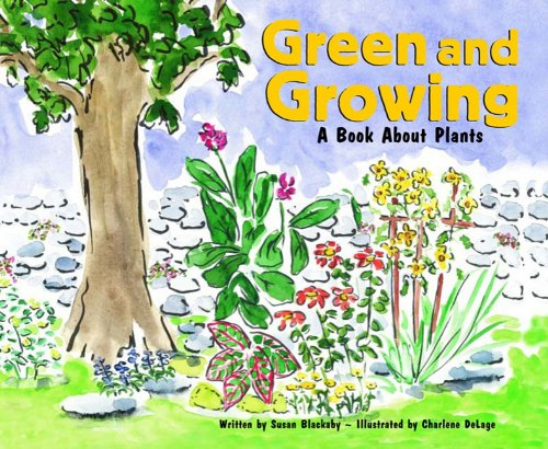 Green and Growing: A Book About Plants (Growing Things) (9781404808270) by Susan Blackaby