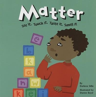 9781404808430: Matter: See It, Touch It, Taste It, Smell It (Amazing Science)