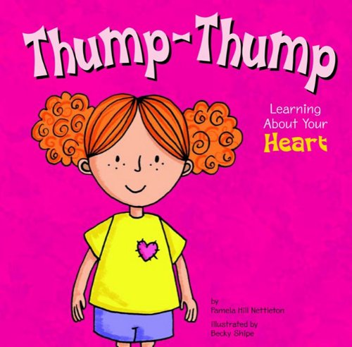 9781404808782: Thump-Thump: Learning About Your Heart (The Amazing Body)