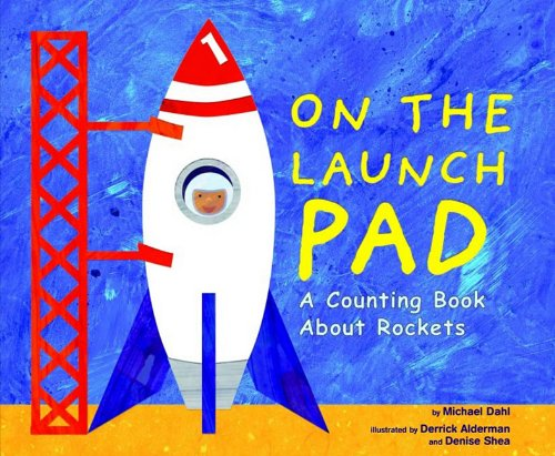 9781404808881: On the Launch Pad: A Counting Book About Rockets (Know Your Numbers)