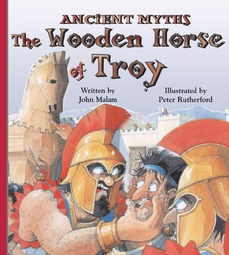 The Wooden Horse of Troy (Ancient Myths (Picture Window Books)): Malam, John