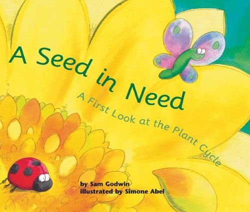 9781404809208: A Seed in Need: A First Look at the Plant Cycle (First Look: Science)