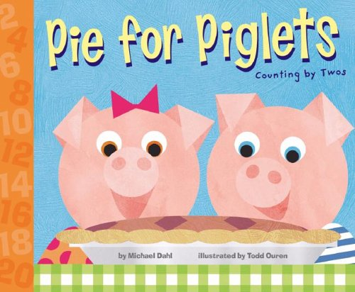 Pie for Piglets: Counting by Twos: Dahl, Michael