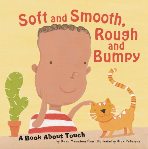 9781404810228: Soft and Smooth, Rough and Bumpy: A Book About Touch (The Amazing Body: The Five Senses)