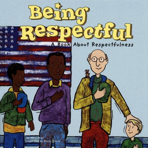 9781404810532: Being Respectful: A Book About Respectfulness (Way to Be!)