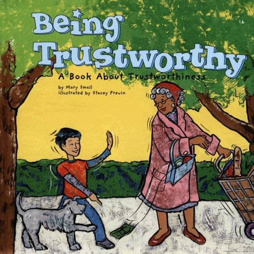 9781404810549: Being Trustworthy: A Book About Trustworthiness (Way to Be!)