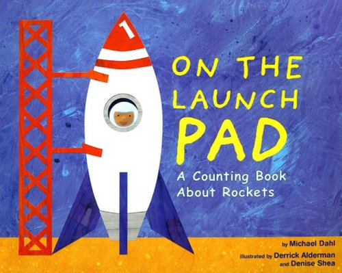9781404811195: On the Launch Pad: A Counting Book About Rockets (Know Your Numbers)