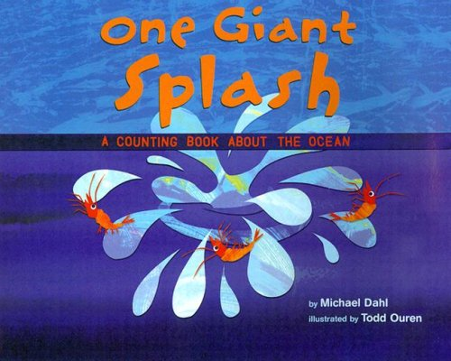 One Giant Splash: A Counting Book About the Ocean (Know Your Numbers): Michael Dahl
