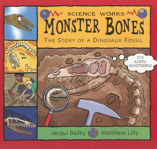 9781404811263: Monster Bones: The Story of a Dinosaur Fossil (Science Works)