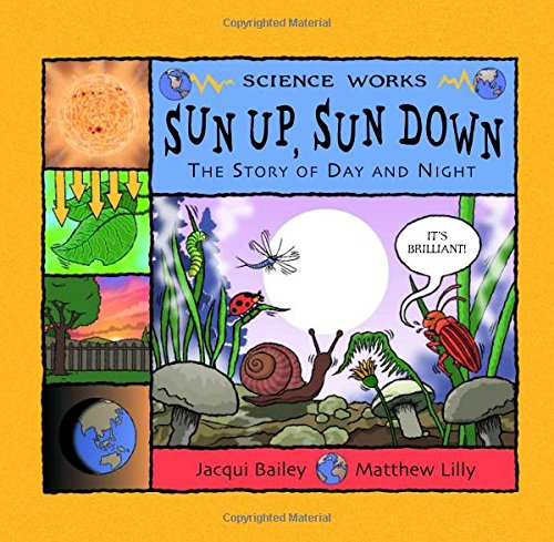 9781404811287: Sun Up, Sun Down: The Story of Day and Night (Science Works)