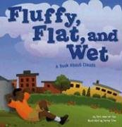 9781404811348: Fluffy, Flat, and Wet: A Book About Clouds (Amazing Science: Exploring the Sky)