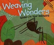 Weaving Wonders: Spiders in Your Backyard (Backyard Bugs) (1404811451) by Nancy Loewen