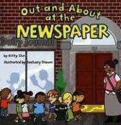Out And About At The Newspaper (Field Trips): Shea, Kitty/ Trover, Zachary (Illustrator)