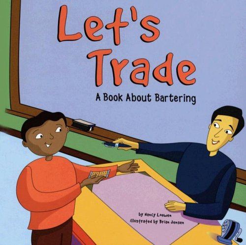 Let's Trade: A Book About Bartering (Money: Loewen, Nancy