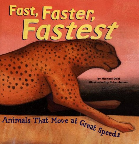 9781404811720: Fast, Faster, Fastest: Animals That Move at Great Speeds (Animal Extremes)