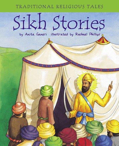 Sikh Stories (Traditional Religious Tales): Anita Ganeri; Illustrator-Rachael Phillips