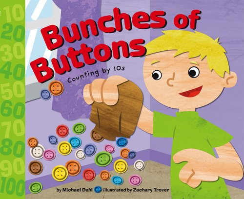 Bunches of Buttons: Counting by Tens (Know Your Numbers): Dahl, Michael