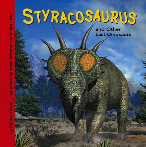 9781404813298: Styracosaurus and Other Last Dinosaurs (Dinosaur Find)