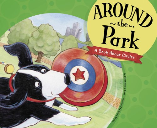 9781404815728: Around the Park: A Book About Circles (Know Your Shapes)