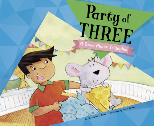9781404815759: Party of Three: A Book About Triangles (Know Your Shapes)