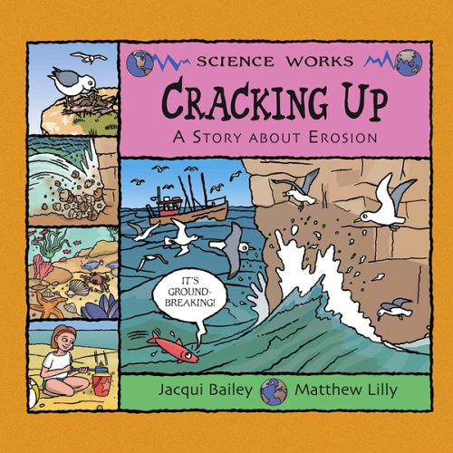 Cracking Up : A Story about Erosion: Jacqui Bailey
