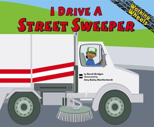 9781404816084: I Drive a Street Sweeper (Working Wheels)
