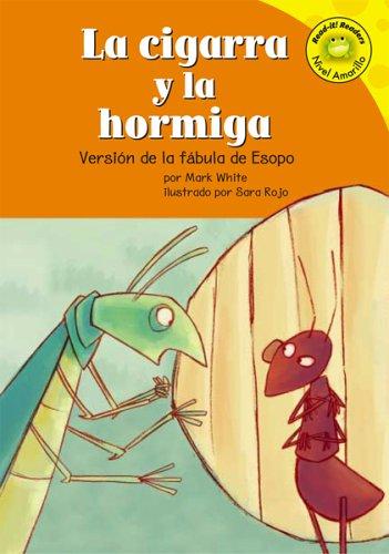9781404816145: La Cigarra Y La Hormiga/the Ant And the Grasshopper: Version De La Fabula De Esopo /a Retelling of Aesop's Fable (Read-It! Readers En Espanol)