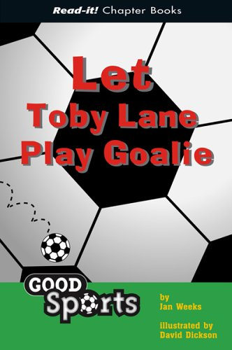 9781404816688: Let Toby Lane Play Goalie (Read-It! Chapter Books: Good Sports)