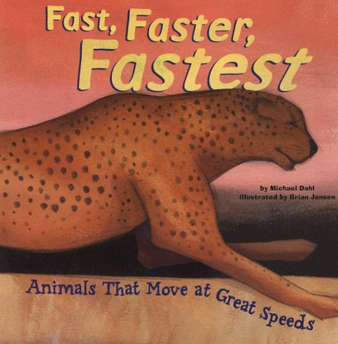 9781404817432: Fast, Faster, Fastest: Animals That Move at Great Speeds (Animal Extremes)