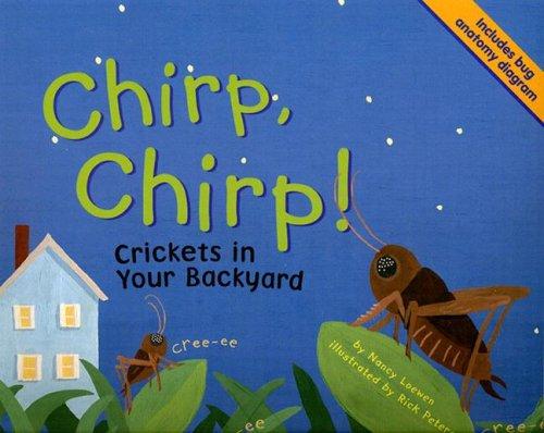 Chirp, Chirp!: Crickets in Your Backyard (Backyard Bugs): Loewen, Nancy
