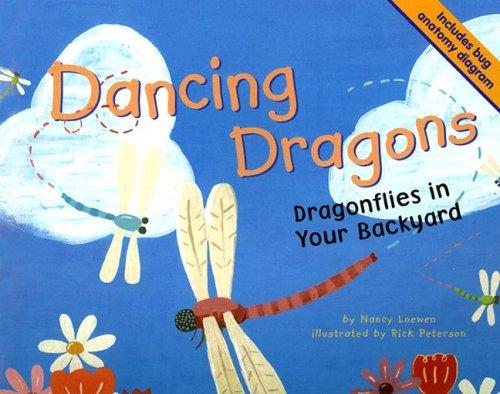 Dancing Dragons: Dragonflies in Your Backyard (Backyard Bugs): Loewen, Nancy